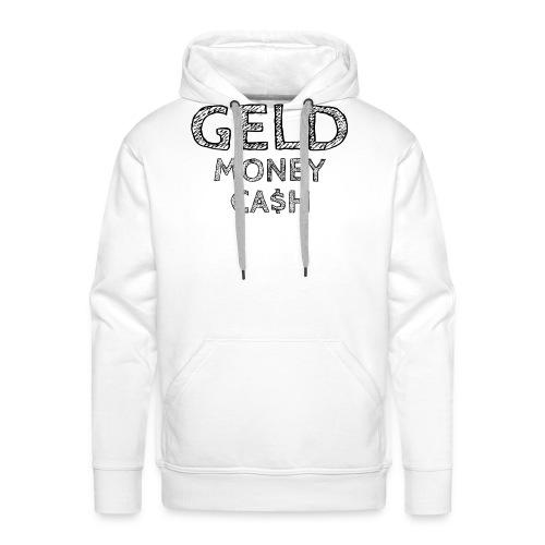geld cash money lustige witzig spruch - Männer Premium Hoodie