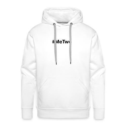 #MeTwo ist das Hashtag gegen Rassismus im Alltag - Männer Premium Hoodie