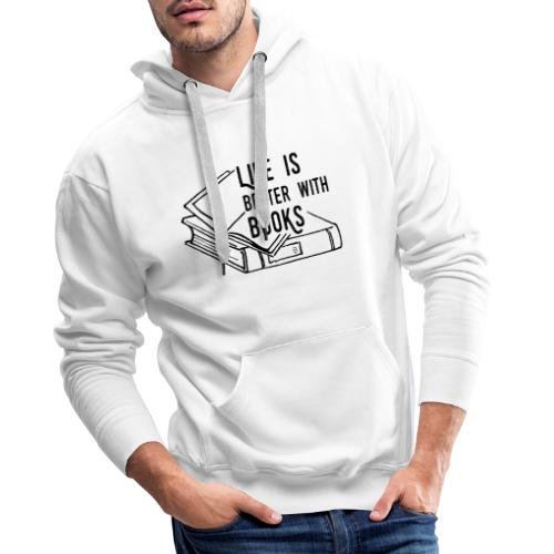 0224 Life is better with books   reader - Men's Premium Hoodie