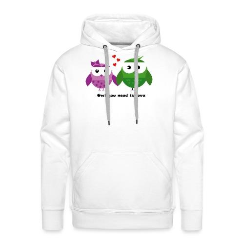 Owl you need is love - Männer Premium Hoodie