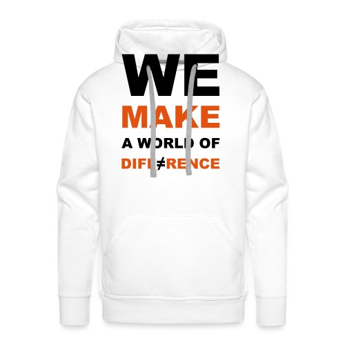 WE MAKE A WORLD OF DIFFERENCE 2 - Männer Premium Hoodie