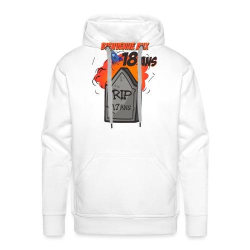 Bienvenue aux 18 ans - RIP 17 ans - Sweat-shirt à capuche Premium pour hommes