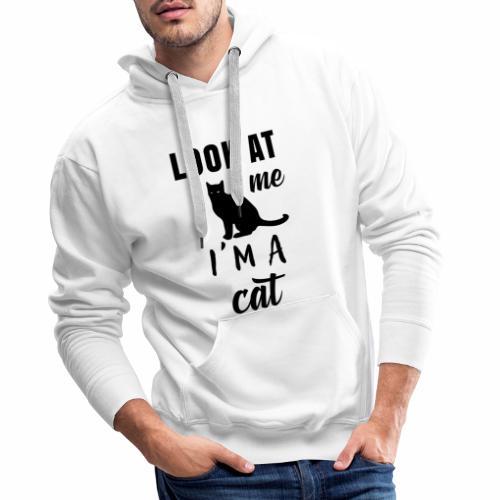 Koszulka look at me I'm a cat - Bluza męska Premium z kapturem