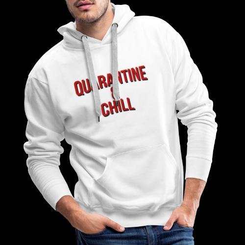 Quarantine & Chill Corona Virus COVID-19 - Männer Premium Hoodie
