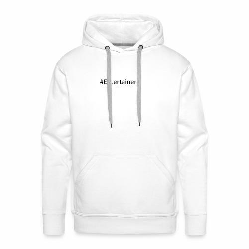 #Entertainers - Männer Premium Hoodie