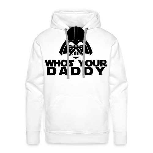 Whos your Daddy - Men's Premium Hoodie