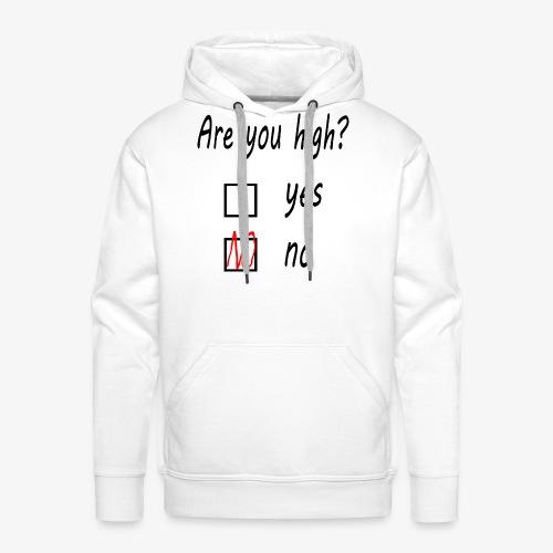 Are you high? - Männer Premium Hoodie