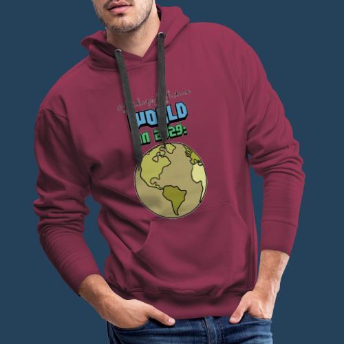 World in 2029 #fridaysforfuture #timetravelcontest - Männer Premium Hoodie