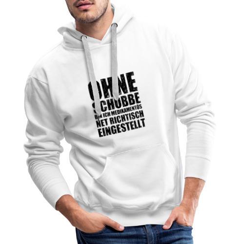 Ohne Schobbe - Männer Premium Hoodie