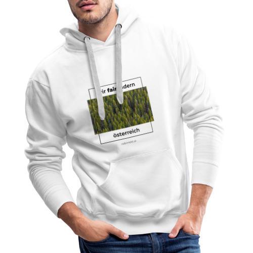 Wir FairÄndern Österreich - Wald - Männer Premium Hoodie