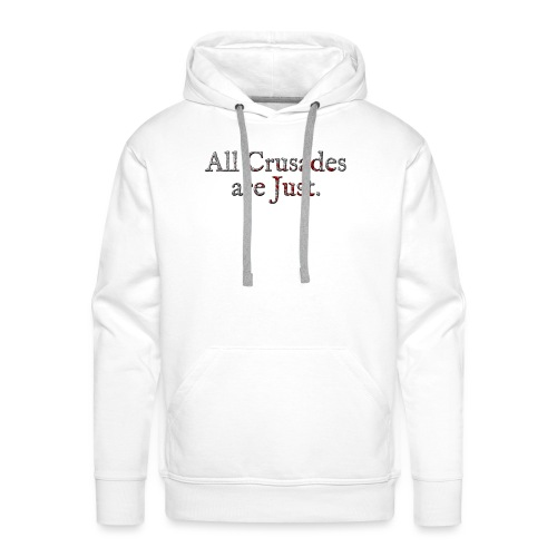 All Crusades Are Just. Alt.2 - Men's Premium Hoodie