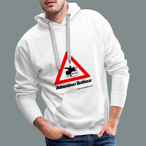 Attention batteur - cadeau batterie humour - Sweat-shirt à capuche Premium pour hommes