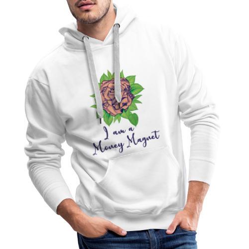 I am a Money Magnet - Männer Premium Hoodie
