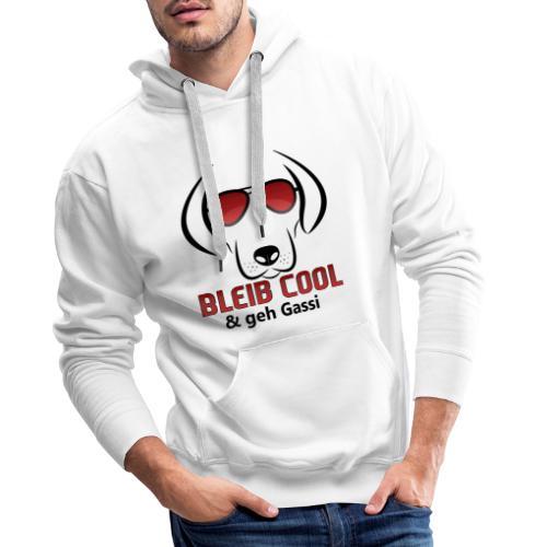 Bleib Cool und geh Gassi Hunde Geschenk - Männer Premium Hoodie