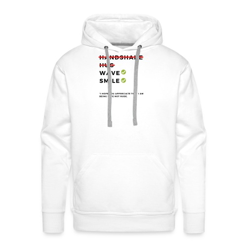 CoronaVirus Prevention Tees (Safe Not Rude) - Men's Premium Hoodie
