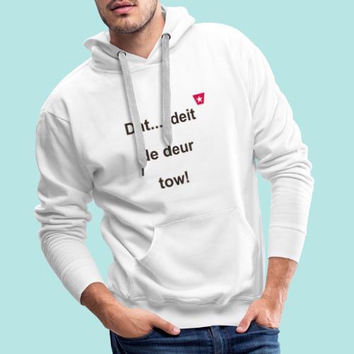 Dat deit de deur tow def ms verti b - Mannen Premium hoodie