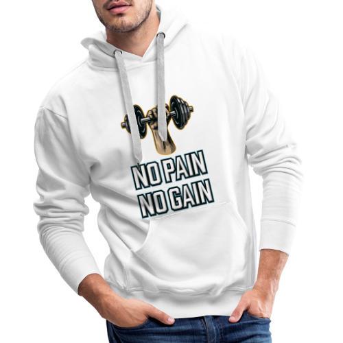 No Pain No Gain - Männer Premium Hoodie