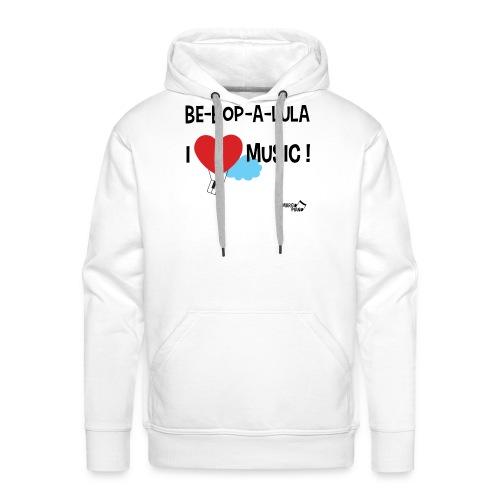Bebopalula I Love Music ! - Sweat-shirt à capuche Premium pour hommes