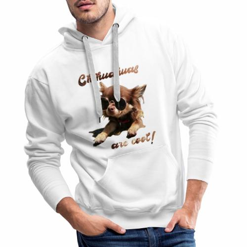 Chihuahua T-Shirts Chihuahuas are cool - Männer Premium Hoodie
