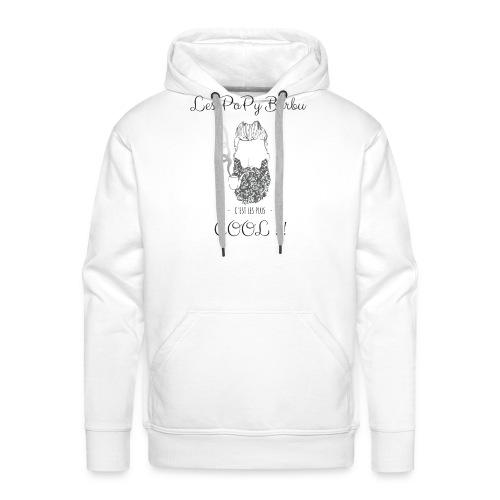 Les PaPy Barbu c'est les plus COOL !!! - Sweat-shirt à capuche Premium pour hommes