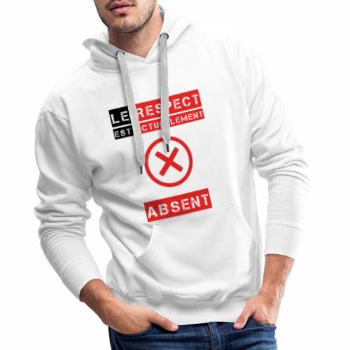 Le respect est actuellement absent - Sweat-shirt à capuche Premium pour hommes