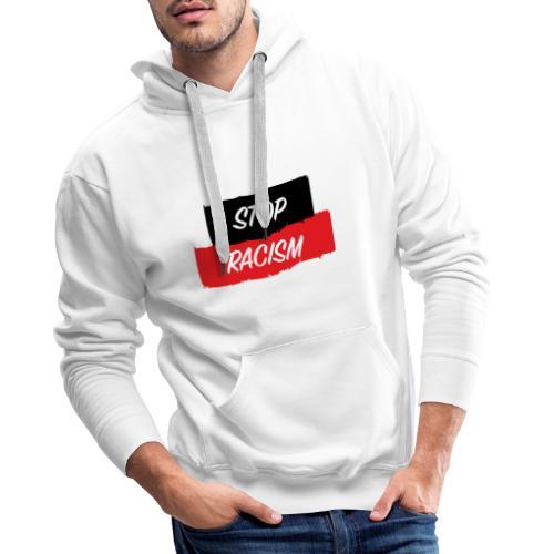 STOP RACISM - Sudadera con capucha premium para hombre