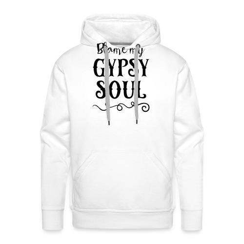 Blame My Gypsy Soul Black Print - Männer Premium Hoodie
