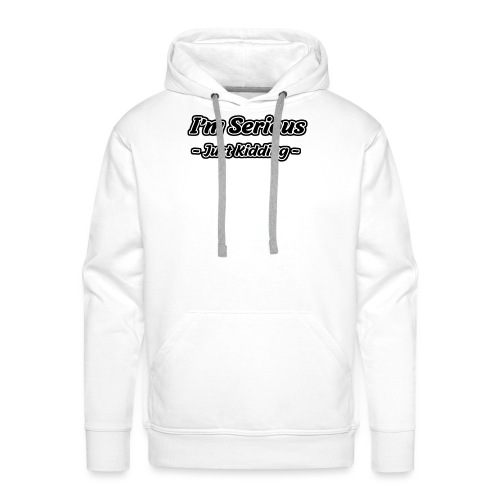 Just Kidding - Männer Premium Hoodie
