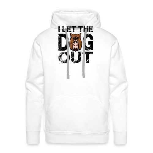 I let the dog out - Männer Premium Hoodie