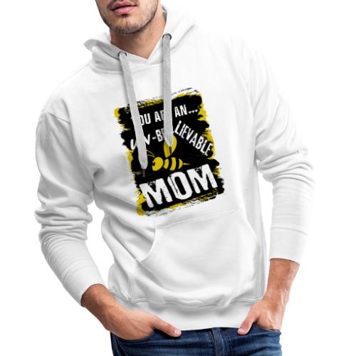 you are an... un-BEE-Lievable mom - Männer Premium Hoodie