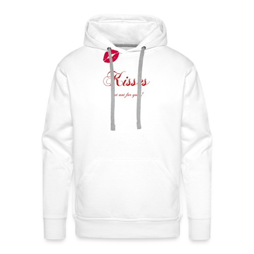 Kisses - but not for you ! - Wild`n Heart - Männer Premium Hoodie
