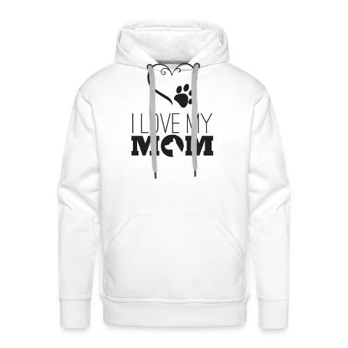 I love my Mom - Männer Premium Hoodie