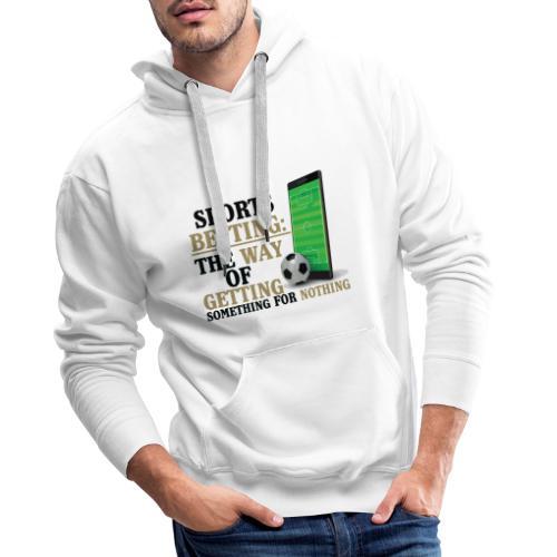 Sportwetten Design 7 - Männer Premium Hoodie