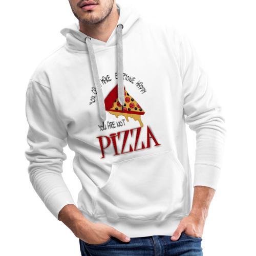 Non puoi rendere tutti felici che non sei la pizza - Felpa con cappuccio premium da uomo