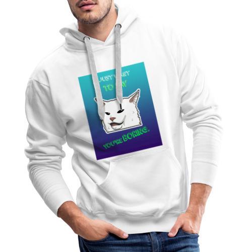 U're Boring - Sweat-shirt à capuche Premium pour hommes