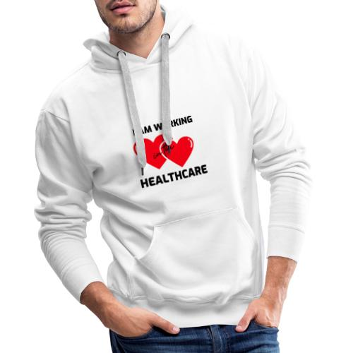 I am working in the healthcare - Mannen Premium hoodie