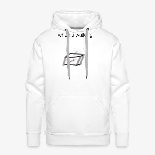 when you walking meme - Sweat-shirt à capuche Premium pour hommes