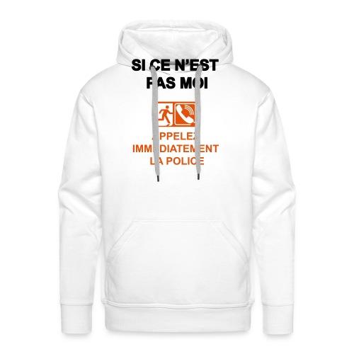 Si ce n'est pas moi - Sweat-shirt à capuche Premium pour hommes