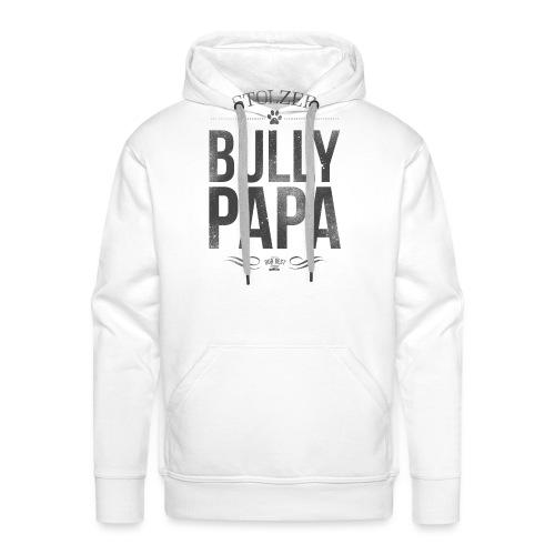 Stolzer Bullypapa - Männer Premium Hoodie