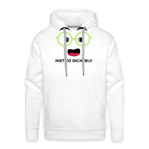 Grappige Rompertjes: Niet zo dichtbij - Mannen Premium hoodie