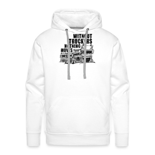 0911 without truckers nothing moves - Mannen Premium hoodie