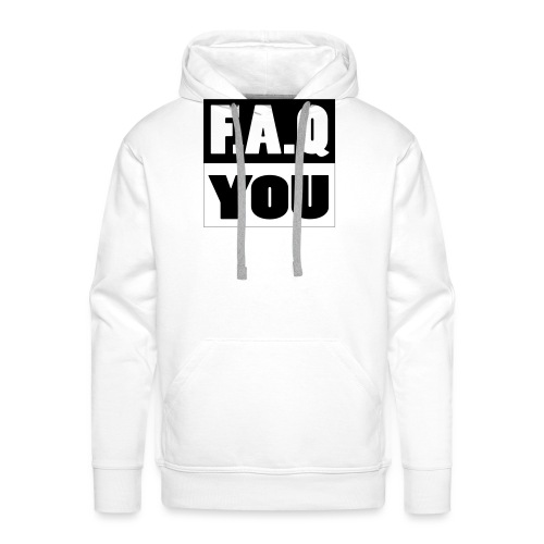 F.A.Q.You - Männer Premium Hoodie
