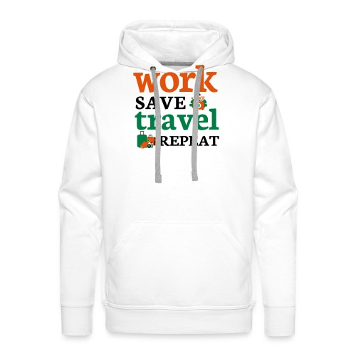 Work - Save - Travel - Repeat - Mannen Premium hoodie