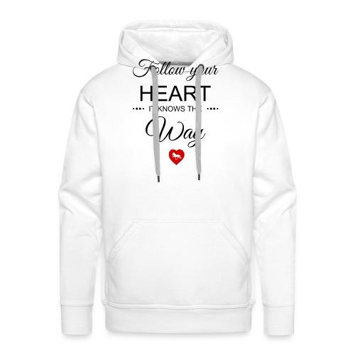 follow your heartbesser - Männer Premium Hoodie