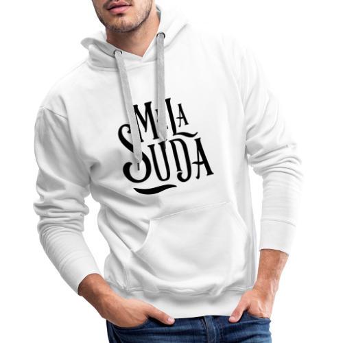 Me la suda - Sudadera con capucha premium para hombre