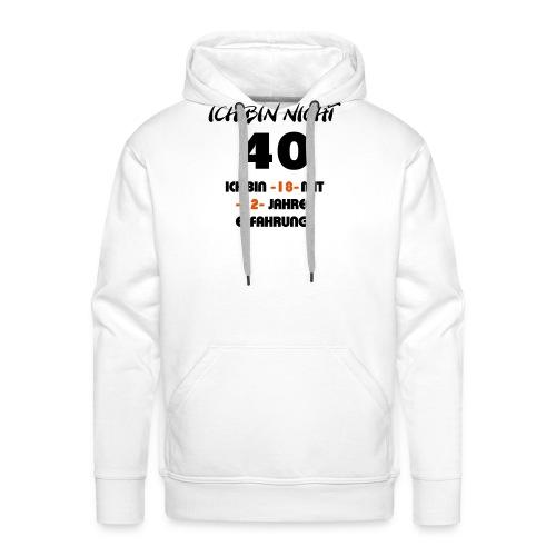 Ich binn nicht 40 - Männer Premium Hoodie