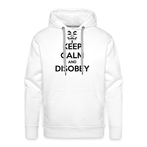 keep calm and disobey thi - Felpa con cappuccio premium da uomo