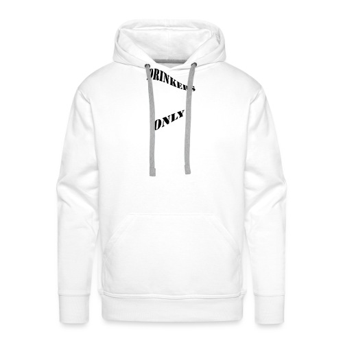 Drinkers Only - Men's Premium Hoodie