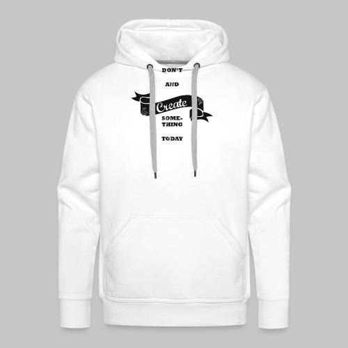Create new. - Männer Premium Hoodie