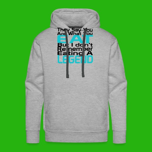 You Are What You Eat Shirt - Men's Premium Hoodie